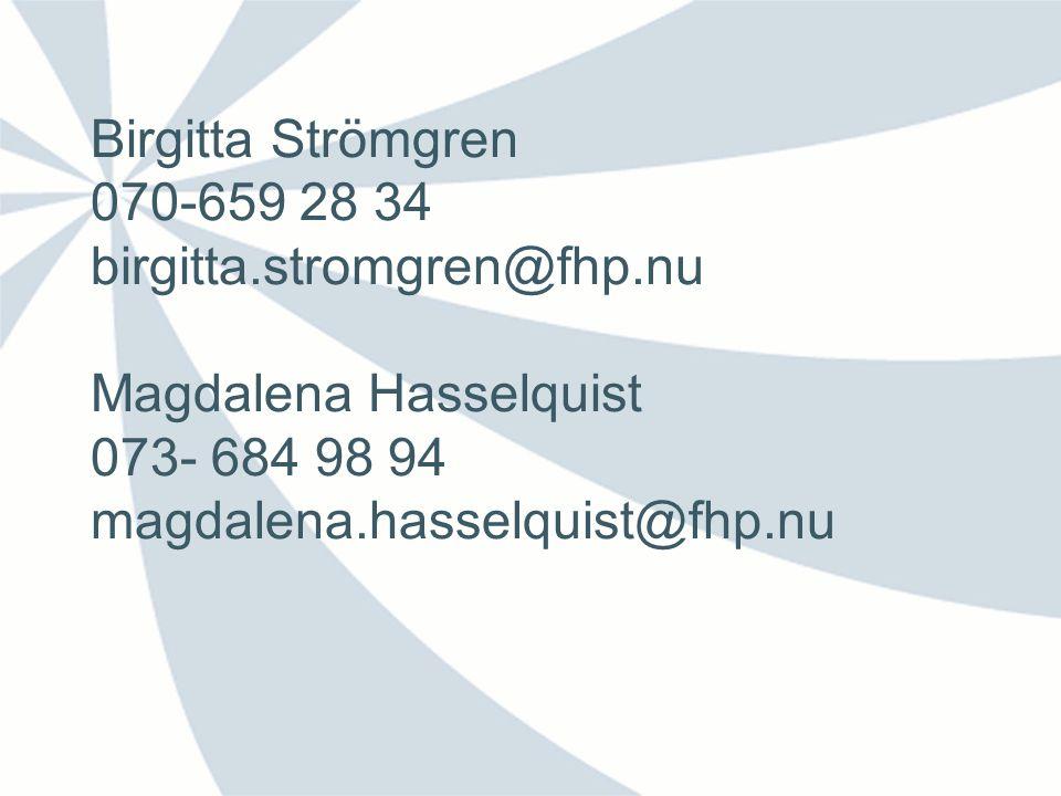 Birgitta Strömgren 070-659 28 34 birgitta. stromgren@fhp. nu