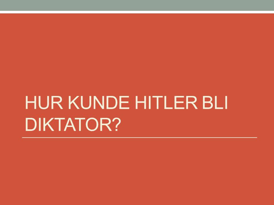 Hur kunde hitler bli diktator