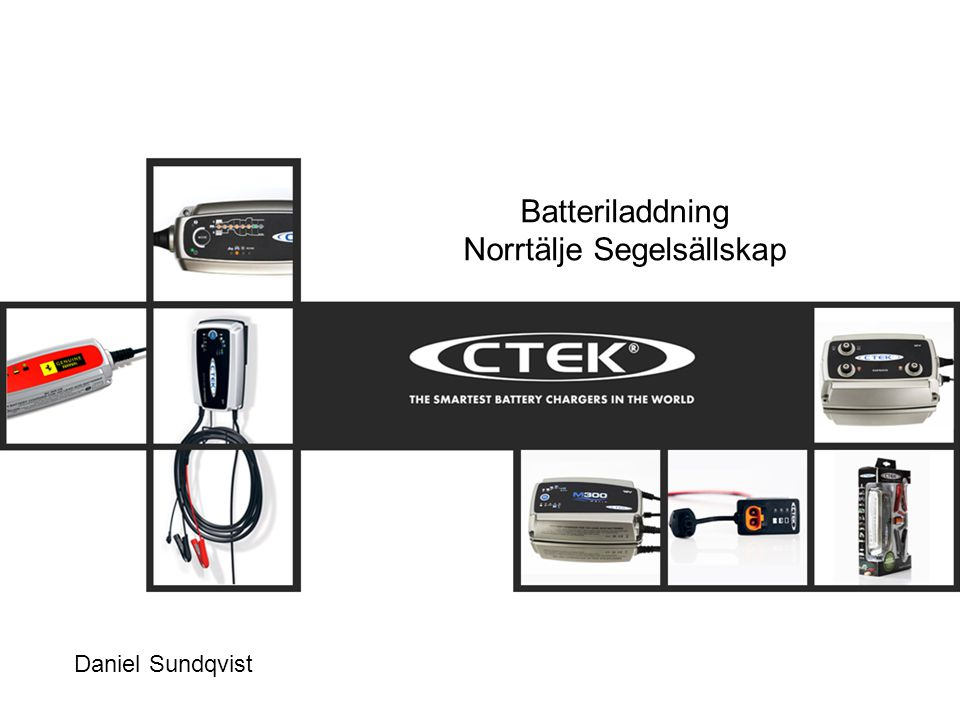 Agenda 1. CTEK 2. Batteriet 2.1 Olika batterityper. 2.2 Batteriproblem