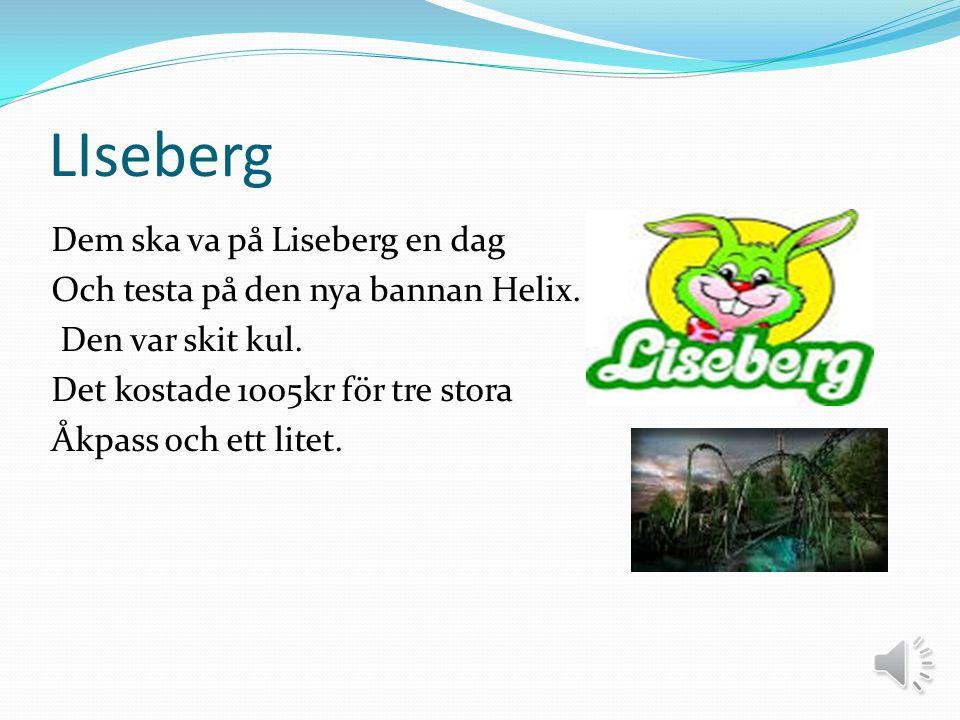 LIseberg Dem ska va på Liseberg en dag Och testa på den nya bannan Helix.