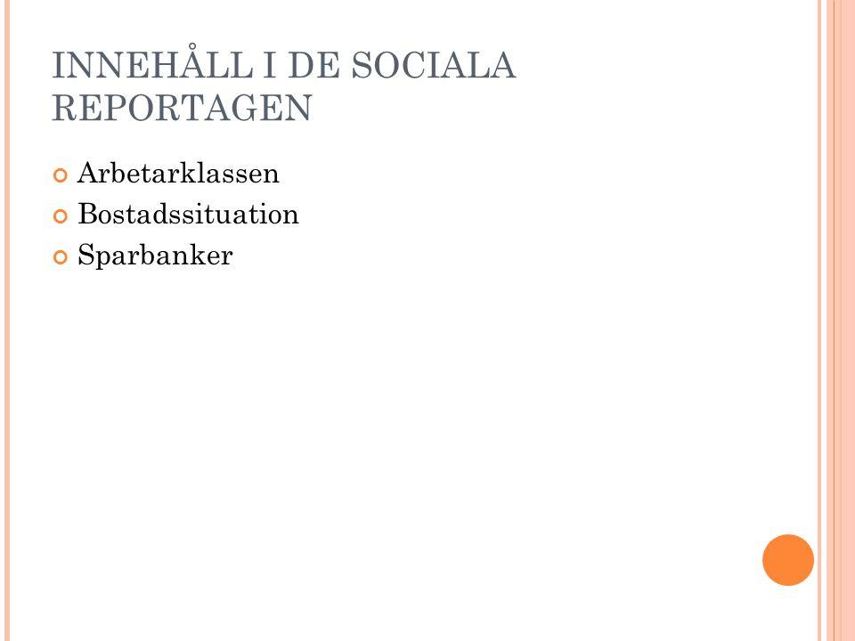INNEHÅLL I DE SOCIALA REPORTAGEN