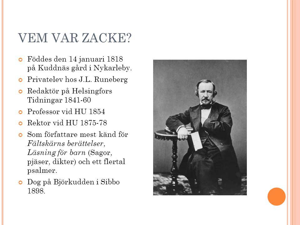 VEM VAR ZACKE Föddes den 14 januari 1818 på Kuddnäs gård i Nykarleby.
