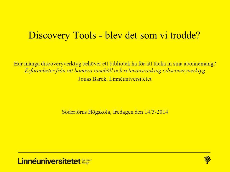 Discovery Tools - blev det som vi trodde