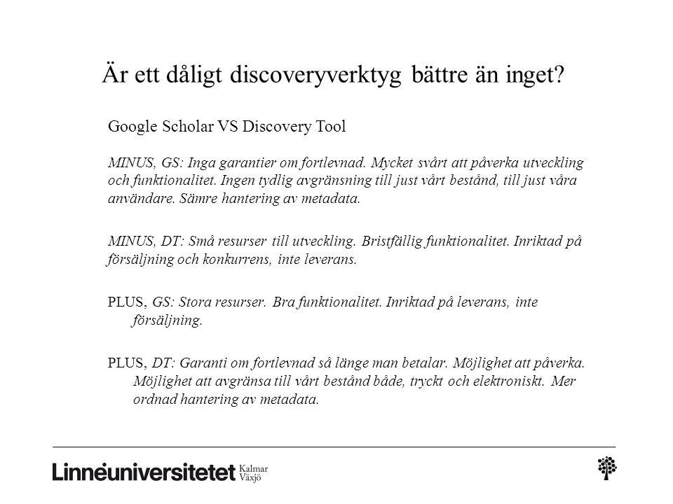 Är ett dåligt discoveryverktyg bättre än inget