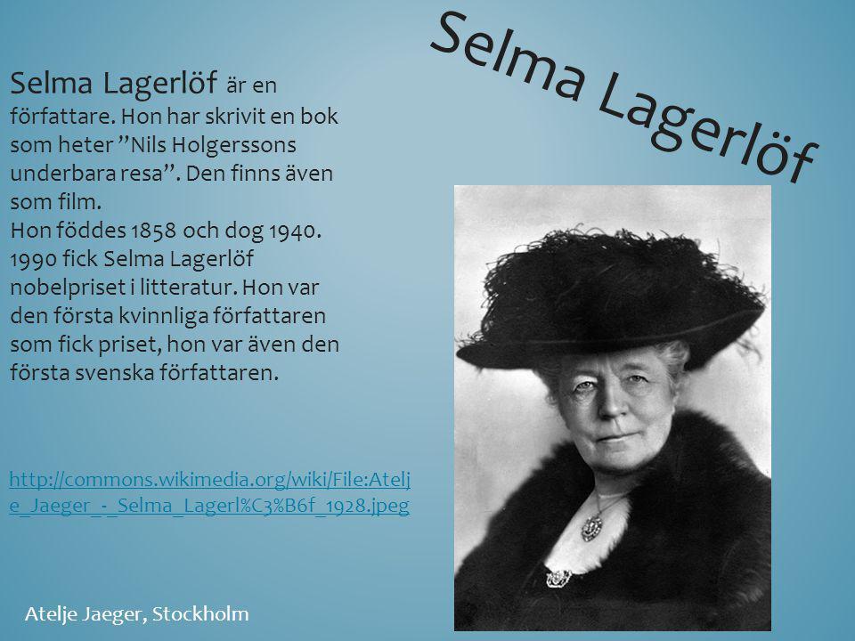 Selma Lagerlöf är en författare