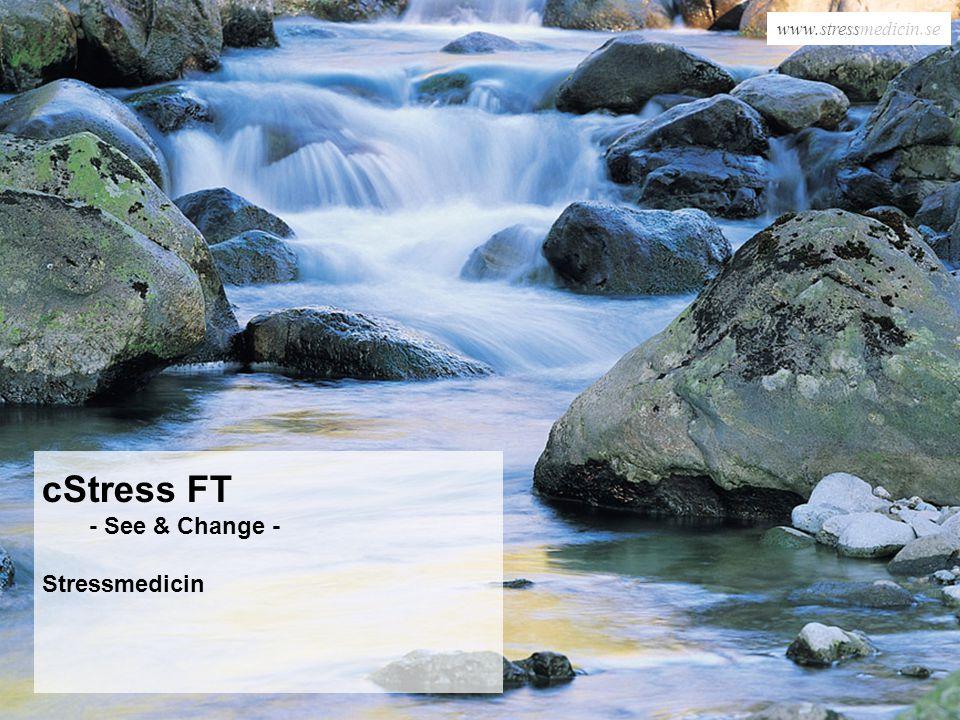www.stressmedicin.se cStress FT - See & Change - Stressmedicin