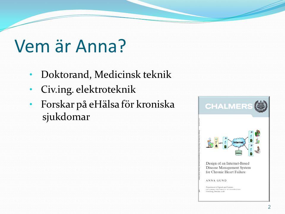 Vem är Anna Doktorand, Medicinsk teknik Civ.ing. elektroteknik