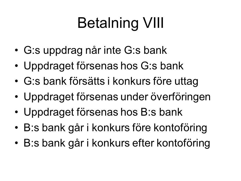 Betalning VIII G:s uppdrag når inte G:s bank