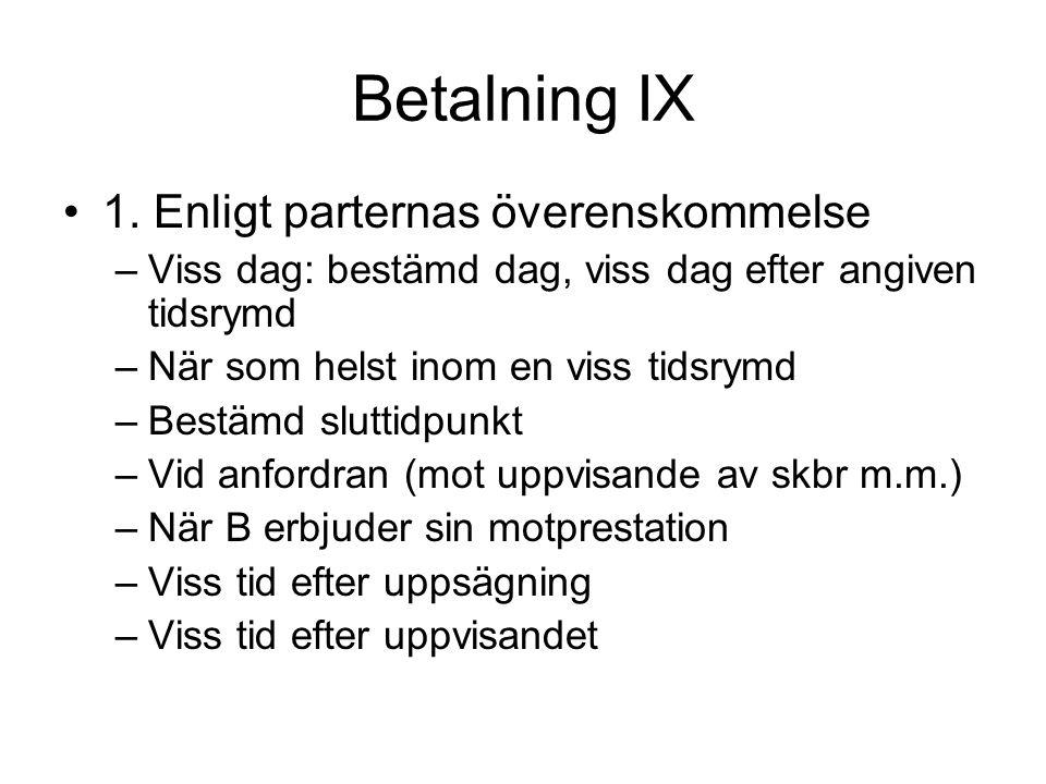 Betalning IX 1. Enligt parternas överenskommelse
