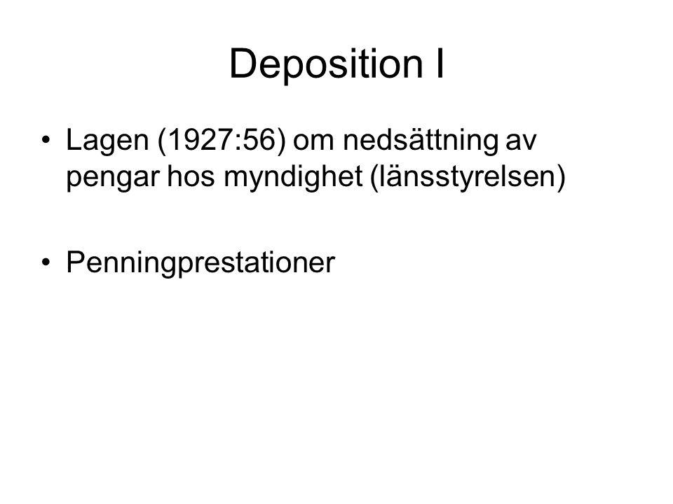 Deposition I Lagen (1927:56) om nedsättning av pengar hos myndighet (länsstyrelsen) Penningprestationer.