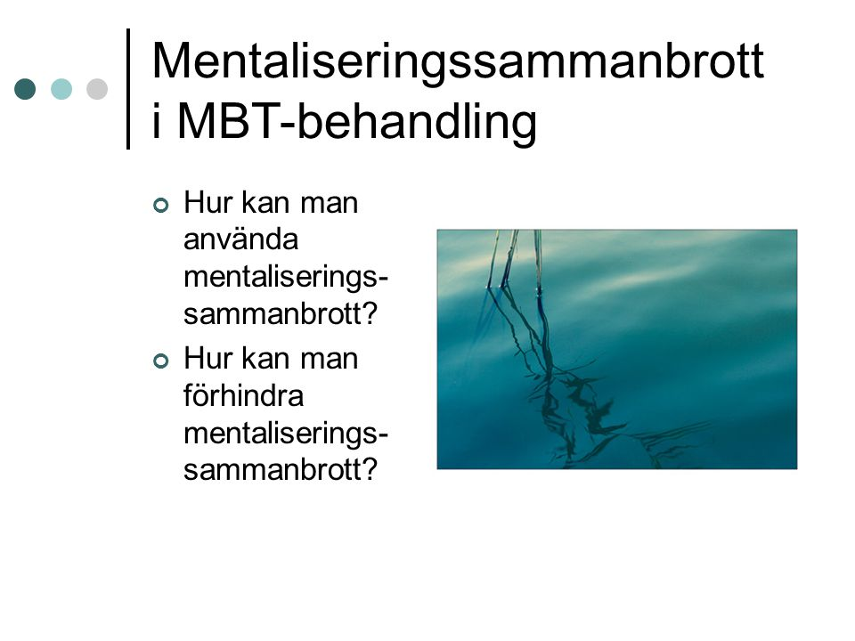 Mentaliseringssammanbrott i MBT-behandling