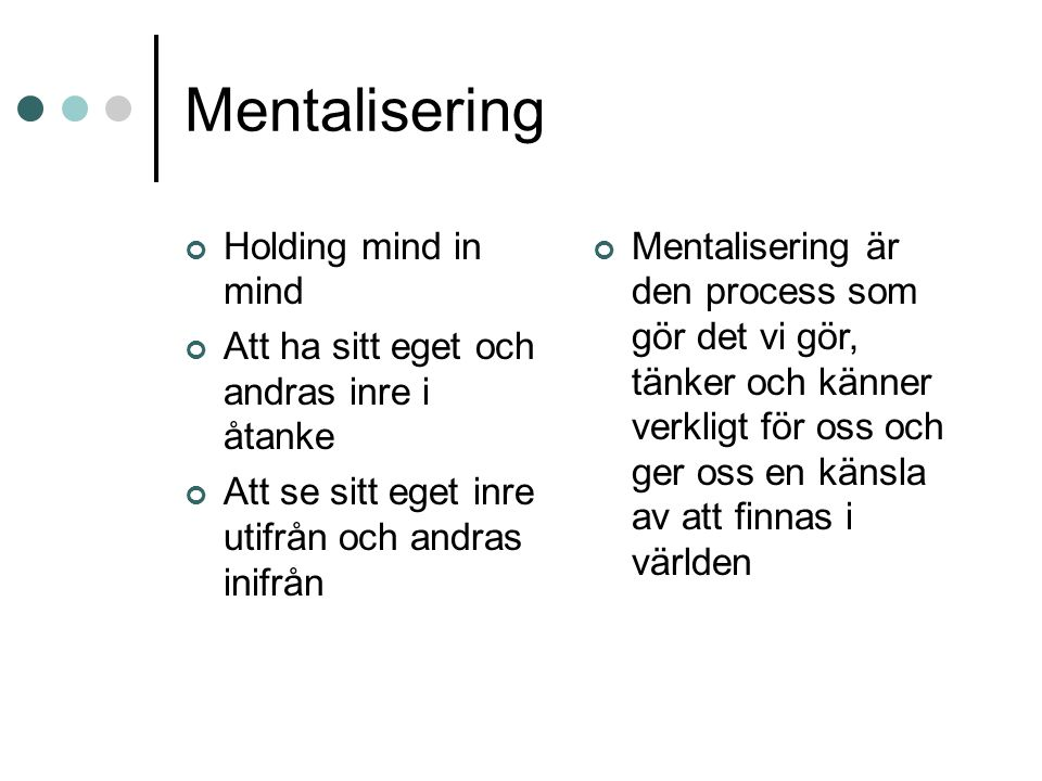 Mentalisering Holding mind in mind