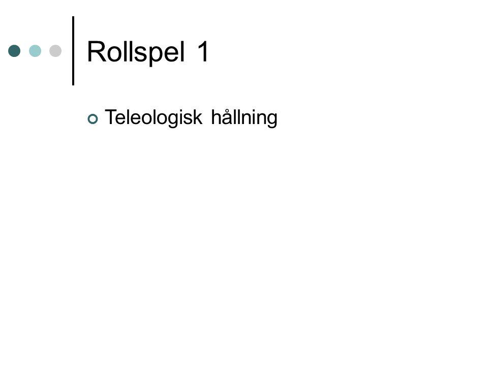 Rollspel 1 Teleologisk hållning