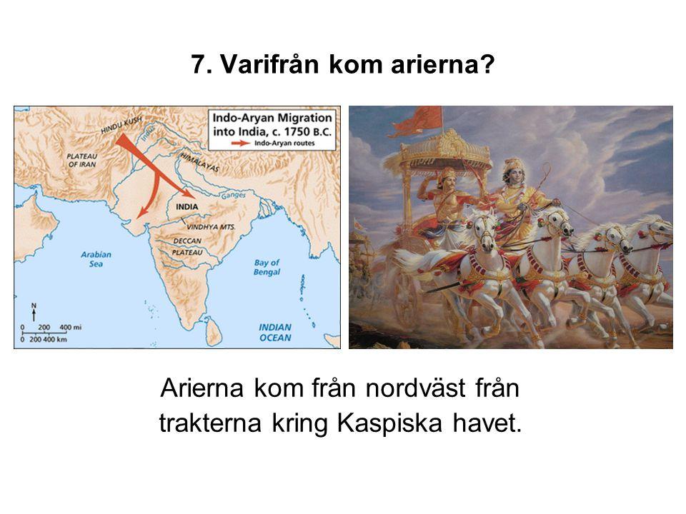 Arierna kom från nordväst från trakterna kring Kaspiska havet.