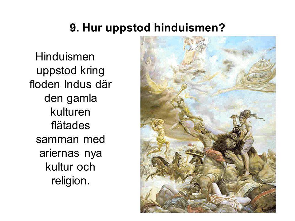9. Hur uppstod hinduismen