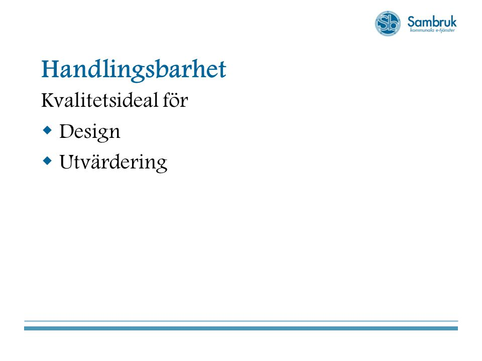 Handlingsbarhet Kvalitetsideal för Design Utvärdering