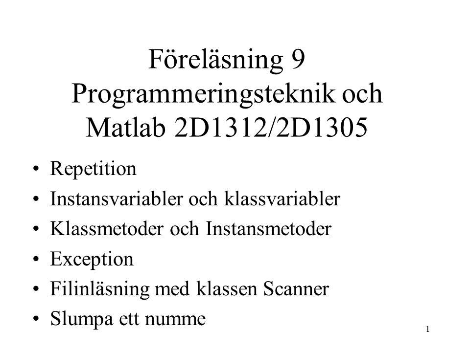 Föreläsning 9 Programmeringsteknik och Matlab 2D1312/2D1305