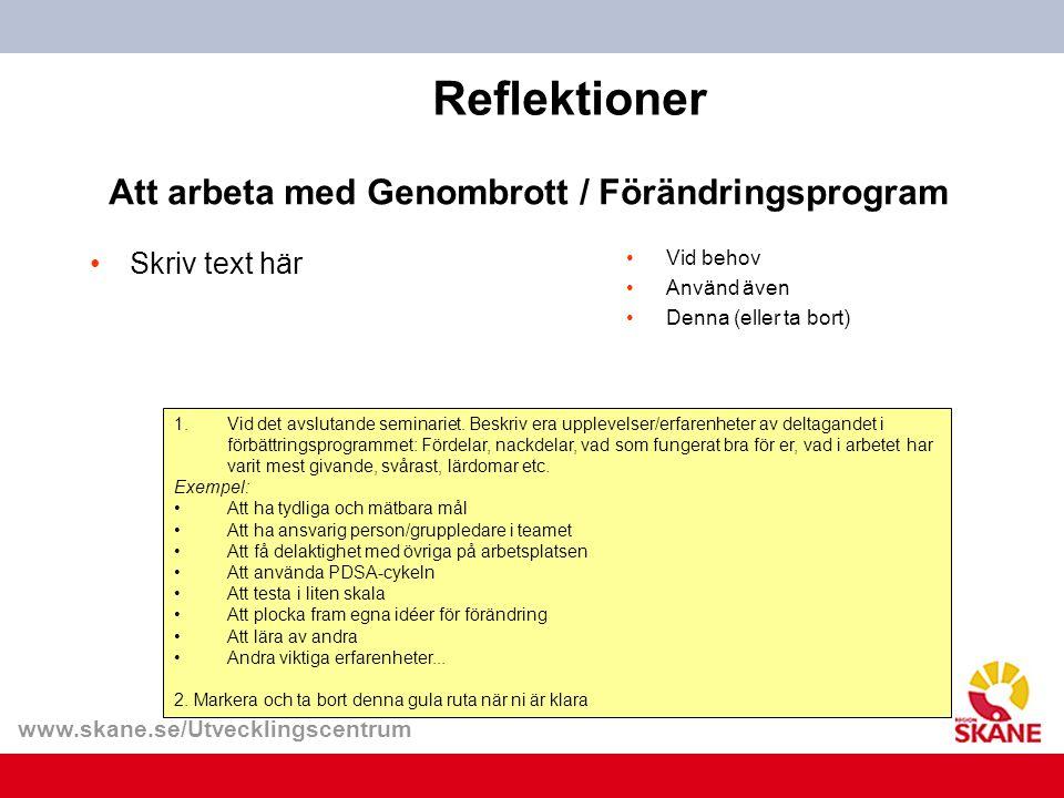 Reflektioner Att arbeta med Genombrott / Förändringsprogram