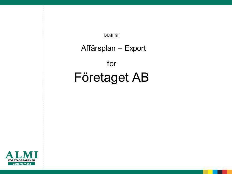 Mall till Affärsplan – Export för Företaget AB