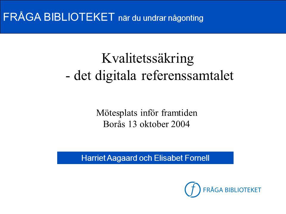 Kvalitetssäkring - det digitala referenssamtalet