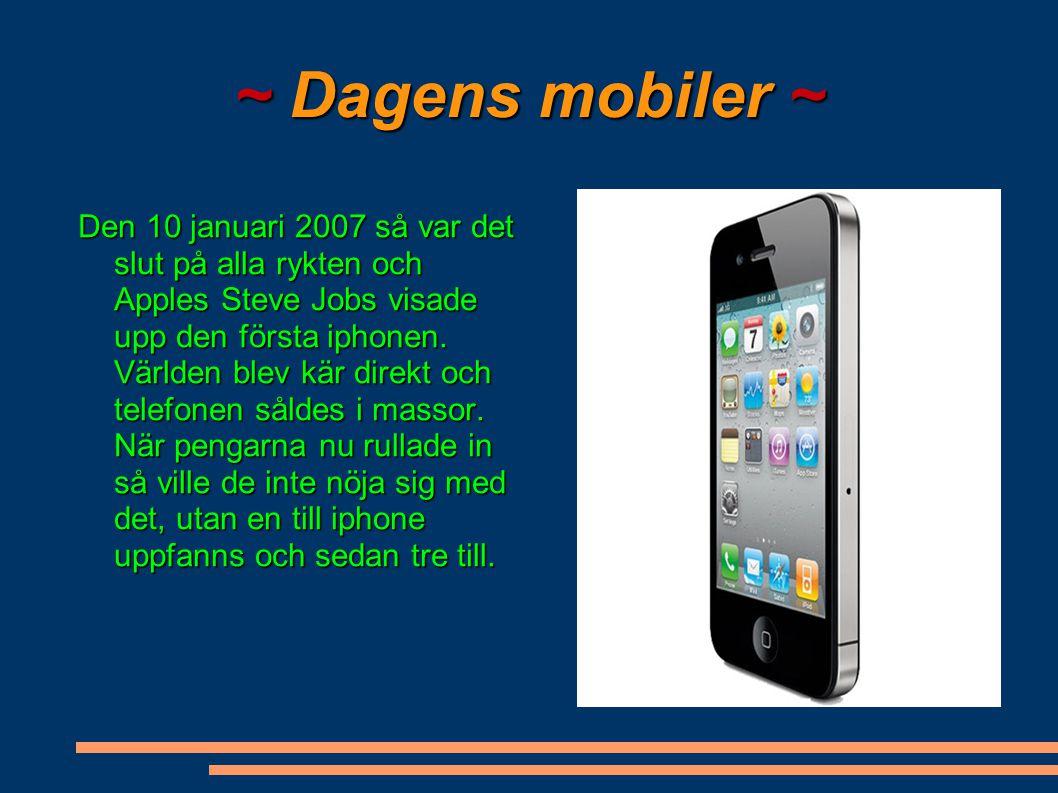 ~ Dagens mobiler ~