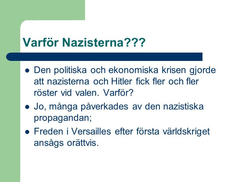 Varför Nazisterna Den politiska och ekonomiska krisen gjorde att nazisterna och Hitler fick fler och fler röster vid valen. Varför