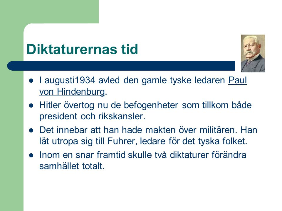 Diktaturernas tid I augusti1934 avled den gamle tyske ledaren Paul von Hindenburg.