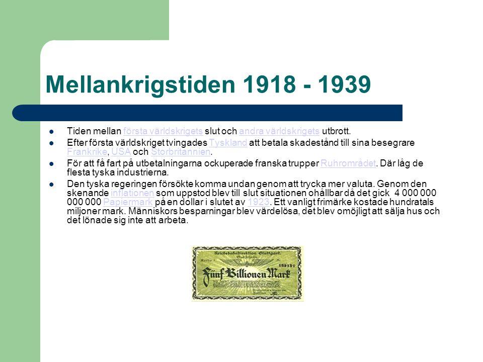 Mellankrigstiden 1918 - 1939 Tiden mellan första världskrigets slut och andra världskrigets utbrott.