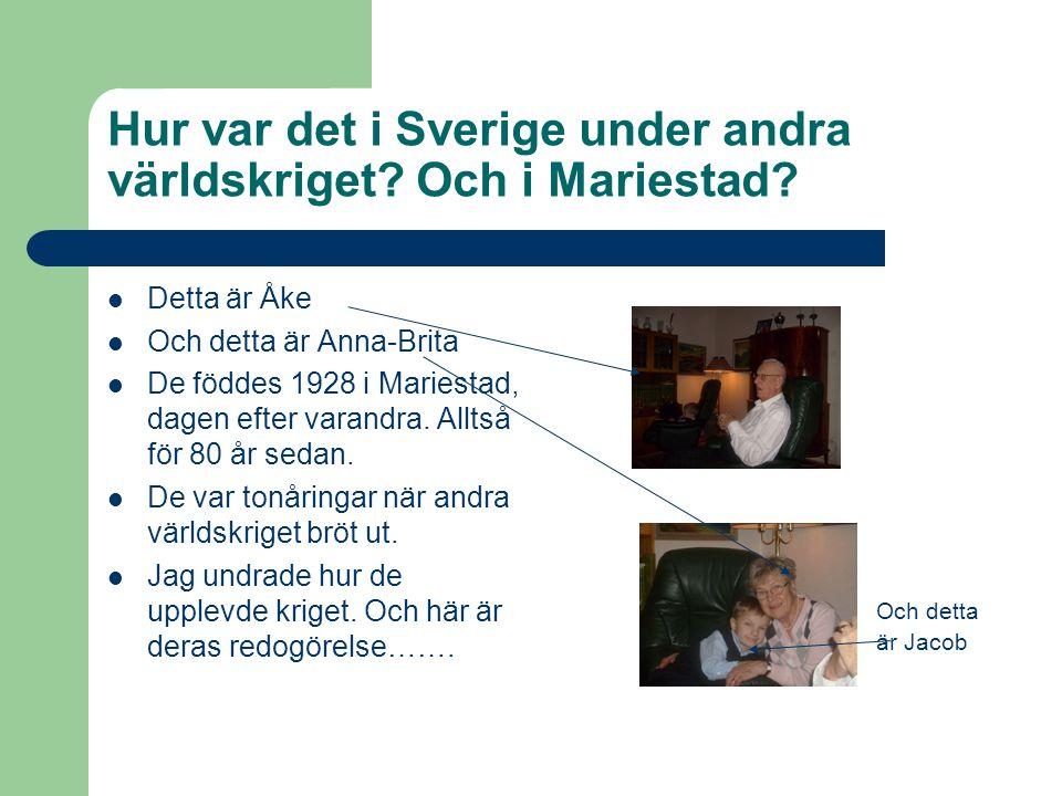 Hur var det i Sverige under andra världskriget Och i Mariestad