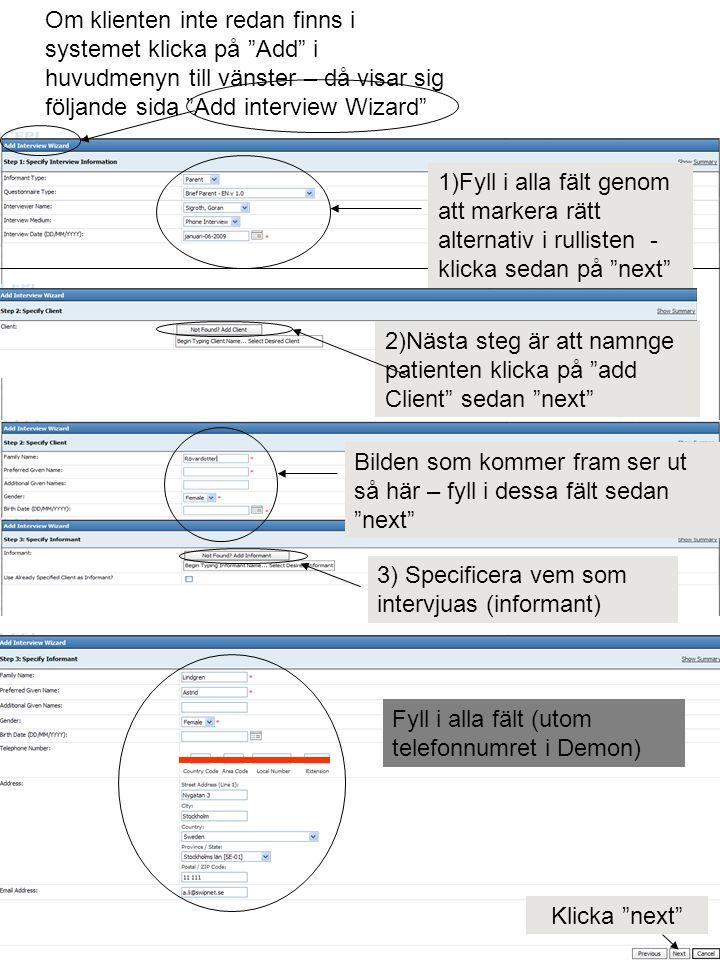 Om klienten inte redan finns i systemet klicka på Add i huvudmenyn till vänster – då visar sig följande sida Add interview Wizard