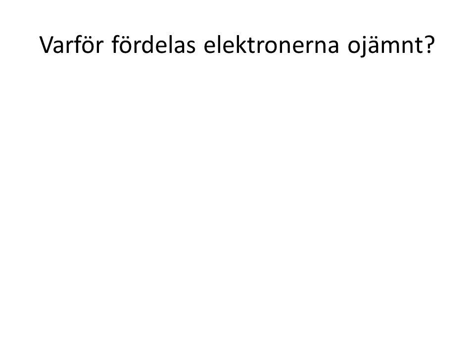 Varför fördelas elektronerna ojämnt