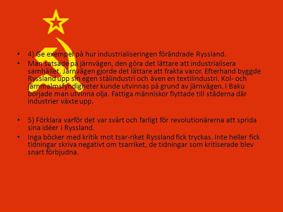 4) Ge exempel på hur industrialiseringen förändrade Ryssland.