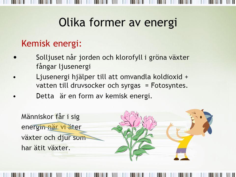 Olika former av energi Kemisk energi: