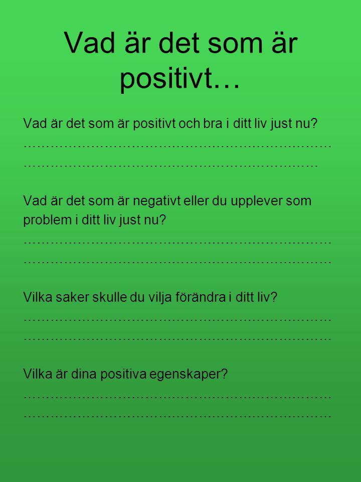 Vad är det som är positivt…