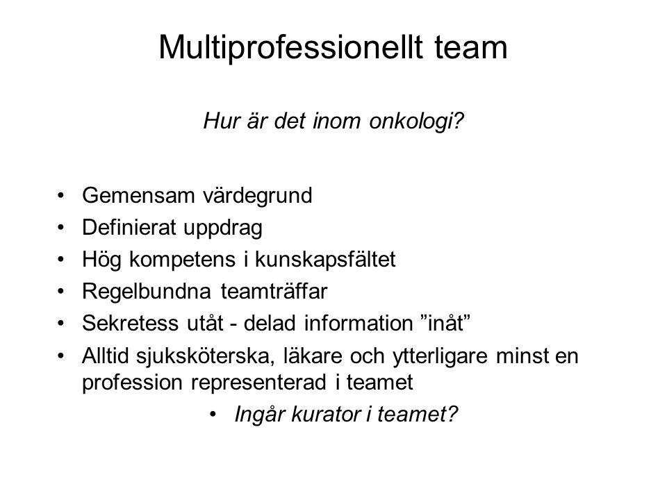 Multiprofessionellt team Hur är det inom onkologi