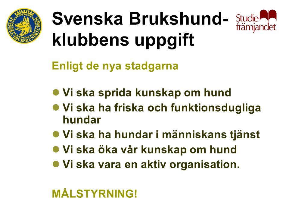 Svenska Brukshund-klubbens uppgift