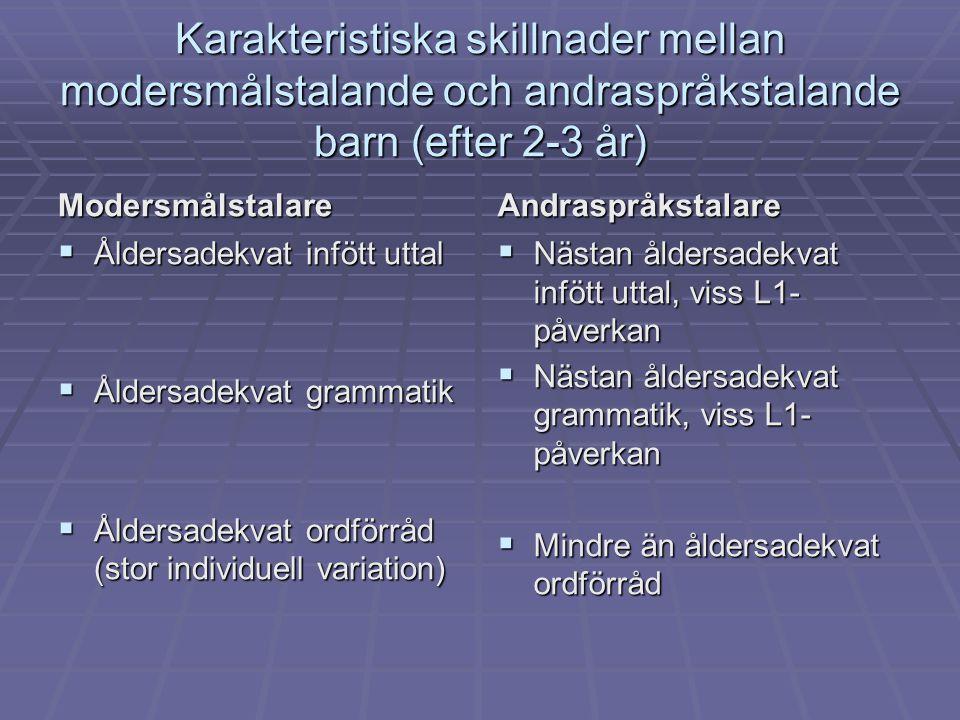 Karakteristiska skillnader mellan modersmålstalande och andraspråkstalande barn (efter 2-3 år)