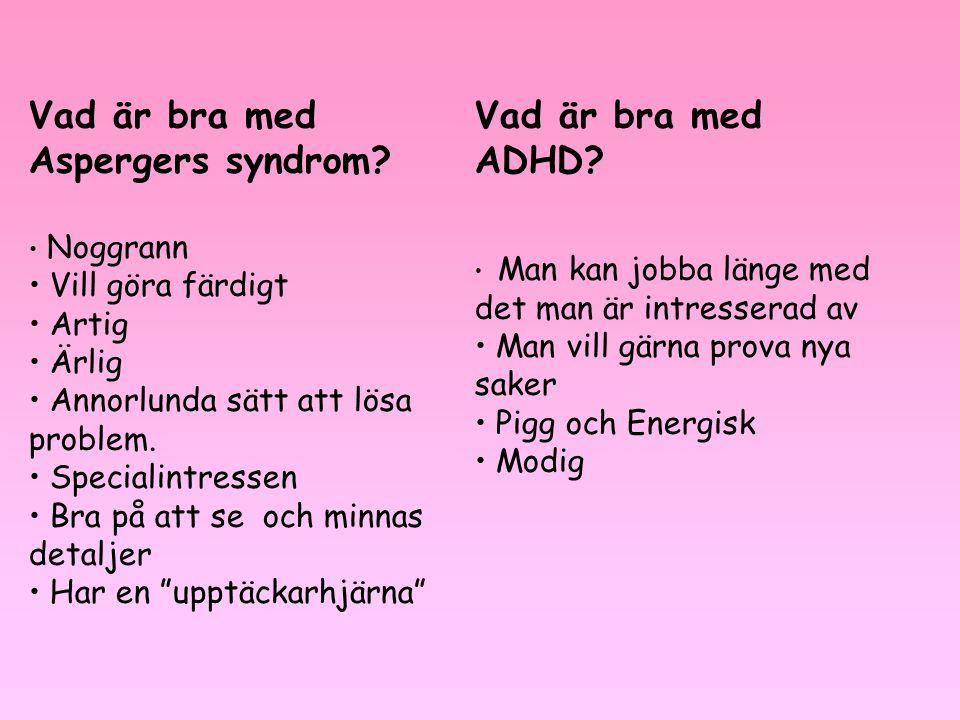 Vad är bra med Aspergers syndrom Vad är bra med ADHD