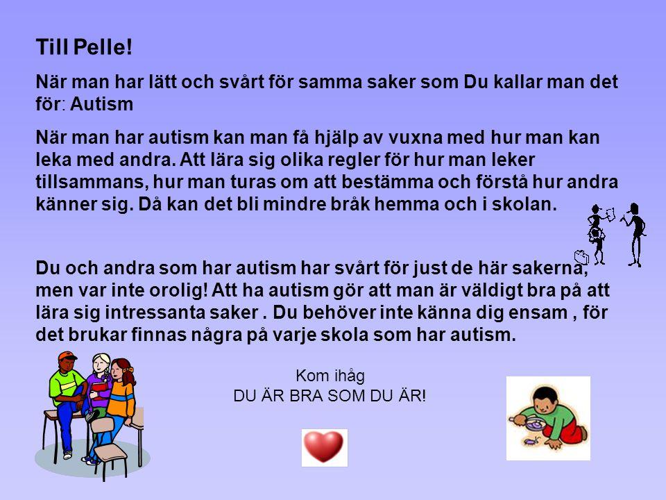 Till Pelle! När man har lätt och svårt för samma saker som Du kallar man det för: Autism.