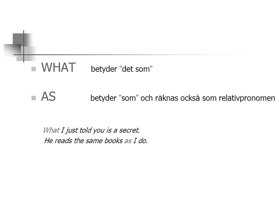 AS betyder som och räknas också som relativpronomen