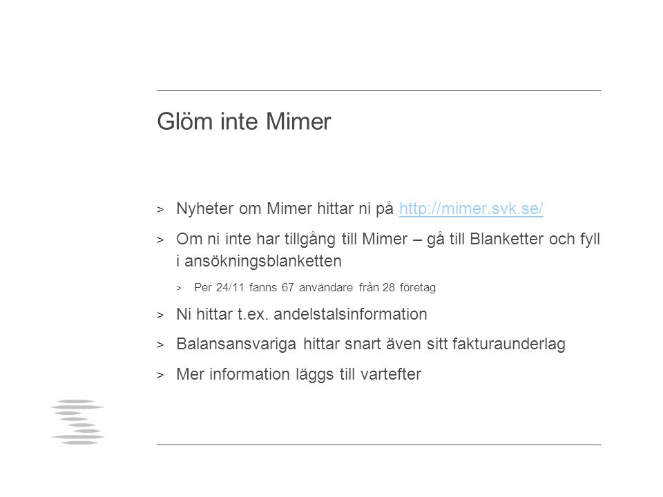 Glöm inte Mimer Nyheter om Mimer hittar ni på http://mimer.svk.se/