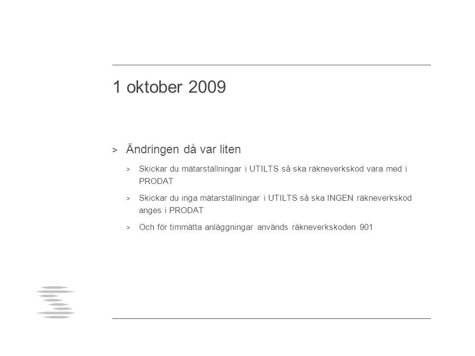 1 oktober 2009 Ändringen då var liten