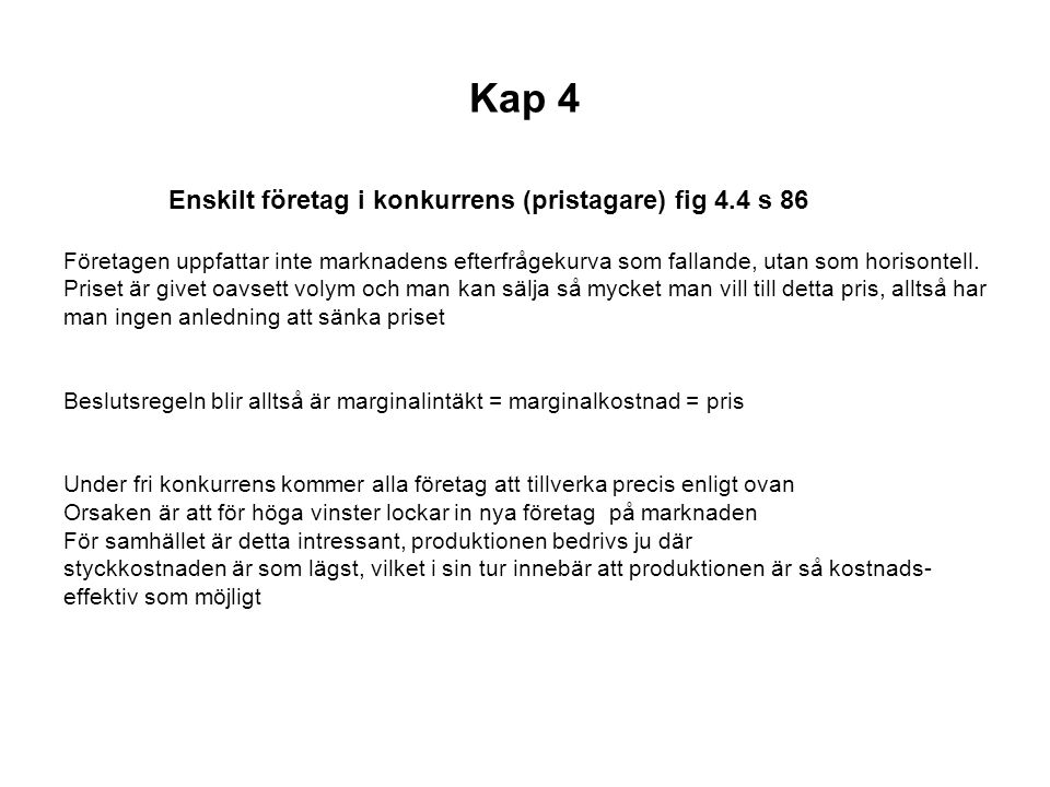 Kap 4 Enskilt företag i konkurrens (pristagare) fig 4.4 s 86