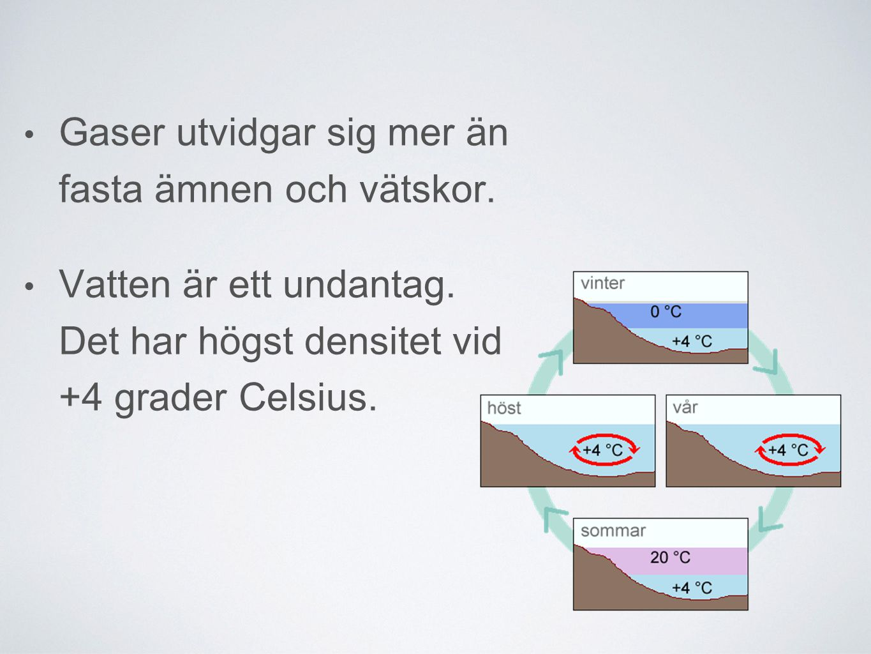 Gaser utvidgar sig mer än fasta ämnen och vätskor.