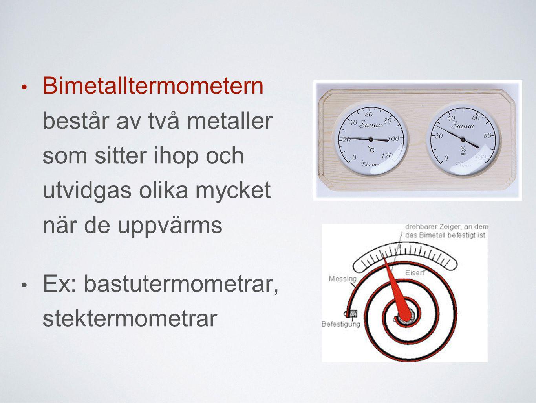 Bimetalltermometern består av två metaller som sitter ihop och utvidgas olika mycket när de uppvärms