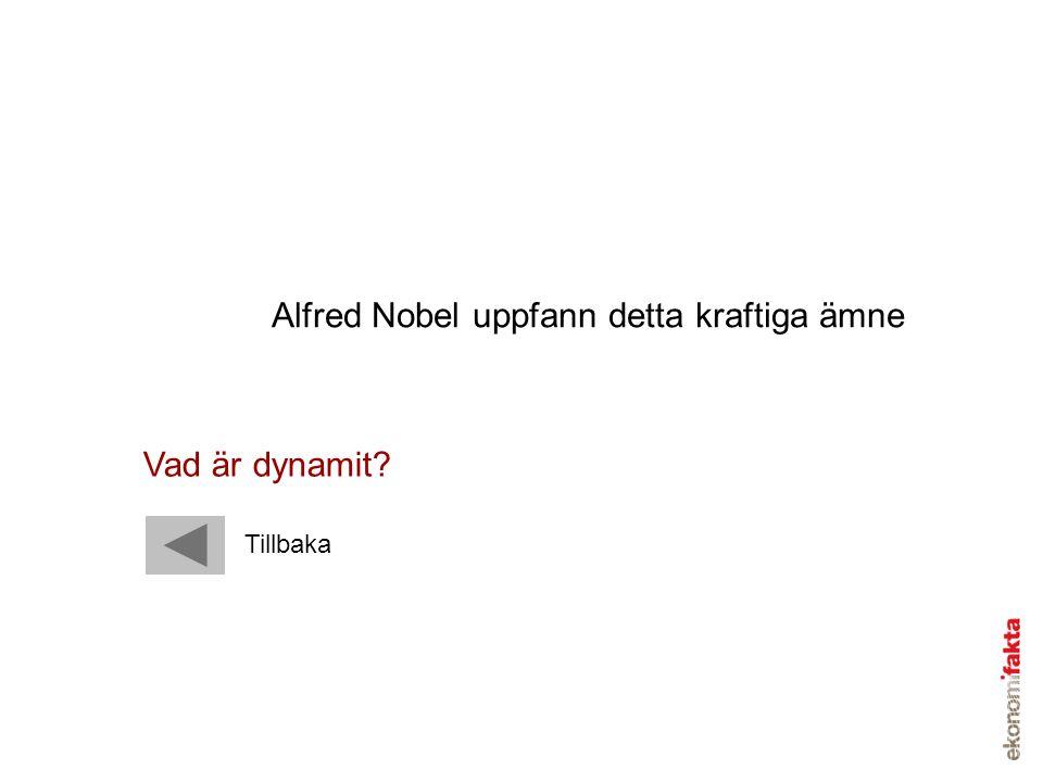 Alfred Nobel uppfann detta kraftiga ämne
