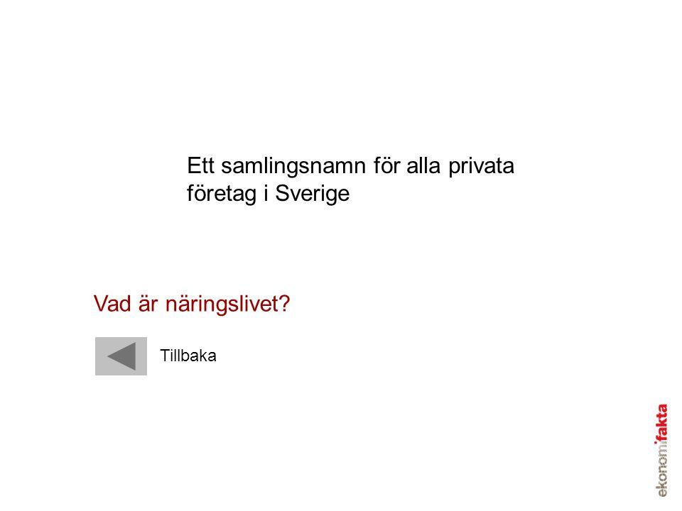 Ett samlingsnamn för alla privata företag i Sverige