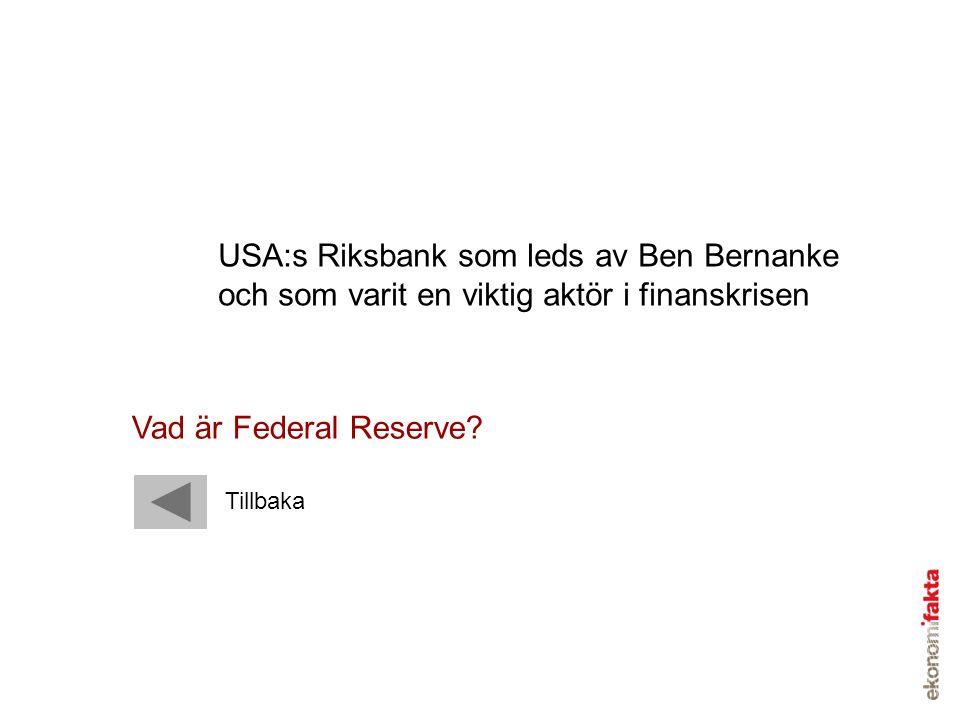 USA:s Riksbank som leds av Ben Bernanke och som varit en viktig aktör i finanskrisen