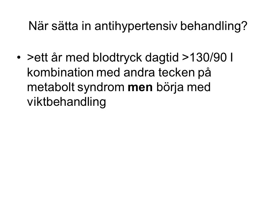 När sätta in antihypertensiv behandling