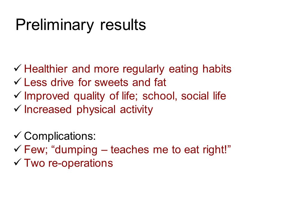 Preliminary results Healthier and more regularly eating habits